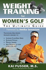 Weight Training for Women's Golf : The Ultimate Guide - Kai Fusser