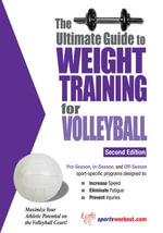 The Ultimate Guide to Weight Training for Volleyball - Rob Price