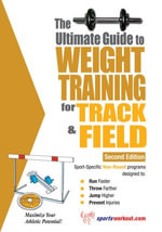 The Ultimate Guide to Weight Training for Track & Field - Rob Price