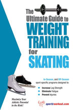 The Ultimate Guide to Weight Training for Skating - Rob Price