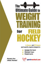 The Ultimate Guide to Weight Training for Field Hockey - Rob Price