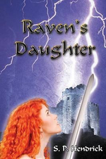 Raven's Daughter - S P Hendrick