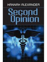 Second Opinion - Hannah Alexander