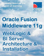 Oracle Fusion Middleware 11g Weblogic & Bi Server Architecture & Installation - Sideris Courseware Corp