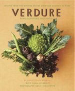 Verdure : Vegetable Recipes from the Kitchen of the American Academy in Rome, Rome Sustainable Food Project - Christopher Boswell