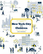 The Little Bookroom Guide to New York City with Children : Play, Eat, Shop, Stay - Jackie Cooperman