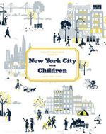 The Little Bookroom Guide to New York City with Children - Michael Berman