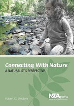 Connecting with Nature : A Naturalist's Perspective - Robert C. Stebbins