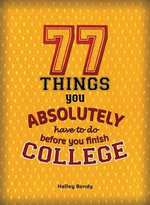 77 Things You Absolutely Have to Do Before You Finish College - Halley Bondy