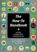 The How-To Handbook : Shortcuts and Solutions for the Problems of Everyday Life - Martin Oliver