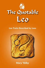 Quotable Leo : Leo Traits Described by Leos - Mary Valby
