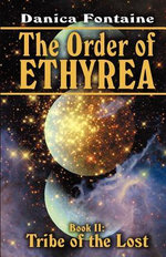 The Order of Ethyrea : Tribe of the Lost - Danica Fontaine
