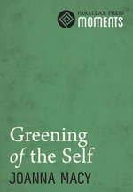 Greening of the Self - Joanna Macy
