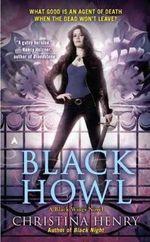 Black Howl : A Black Wings Novel : Book 3 - Christina Henry