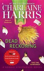 Dead Reckoning : Sookie Stackhouse / Southern Vampire Series : Book 11 - Charlaine Harris
