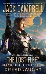 The Lost Fleet : Beyond the Frontier: Dreadnaught - Jack Campbell