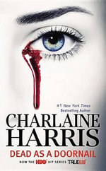 Dead as a Doornail (TV Tie-In Edition) : Sookie Stackhouse / True Blood Series : Book 5 - Charlaine Harris