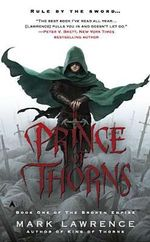 Prince of Thorns : Broken Empire : Book 1 (US Edition) - Mark Lawrence