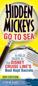 Hidden Mickeys Go to Sea : A Field Guide to the Disney Cruise Line's Best Kept Secrets - Steven M Barrett