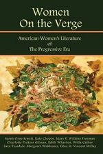 Women on the Verge : American Women's Literature of the Progressive Era: Short Fiction & Poetry - Laura Bonds