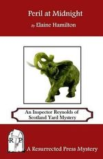 Peril at Midnight : An Inspector Reynolds of Scotland Yard Mystery - Elaine Hamilton