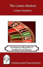 The Casino Mystery : An Inspector Reynolds of Scotland Yard Mystery - Elaine Hamilton