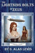 The Lightning Bolts of Zeus - D Alan Lewis
