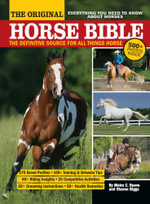 The Original Horse Bible : The Definitive Source for All Things Horse - Moira C. Reeve