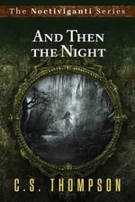 And Then the Night - C S Thompson