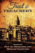 Trust and Treachery : Tales of Power and Intrigue