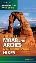 Best Moab and Arches National Park Hikes - Rod Martinez