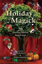 Holiday Magick : 20 Holiday Stories with a Twist