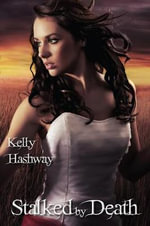 Stalked by Death - Kelly Hashway