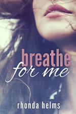Breathe for Me - Rhonda Helms