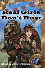 Real Girls Don't Rust - Carmen Tudor