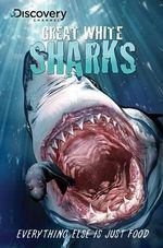 Discovery Channel's Great White Sharks : Great Whites - Various