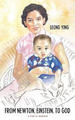 From Newton, Einstein, to God : A Poetic Memoir - Leong Ying