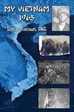 My Vietnam 1965 - Ronald L Tottingham