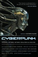 Cyberpunk : Stories of Hardware, Software, Wetware, Evolution, and Revolution