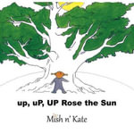 Up, Up, Up Rose the Sun - Misha Johnson