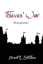 Thieves' War - Brent E Steffen