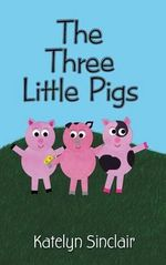The Three Little Pigs - Katelyn Sinclair