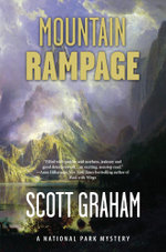 Mountain Rampage : A National Park Mystery - Scott Graham