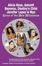 Alicia Keys, Ashanti, Beyonce, Destiny's Child, Jennifer Lopez and Mya - Divas of the New Milennium - Kelly Kenyatta
