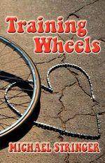 Training Wheels - Michael Stringer