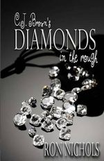 C.J. Brown's Diamonds in the Rough - Ron Nichols