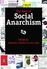 The Best of Social Anarchism : 1980-Present - Howard J. Ehrlich