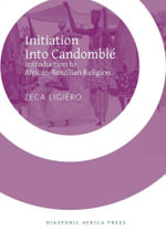 Initiation Into Candomble : Introduction to African-Brazilian Religion - Zeca Ligiero