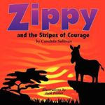 Zippy and the Stripes of Courage - Candida Sullivan