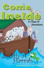 Come Inside : 31 Days of Devotions - Judith A Harrah